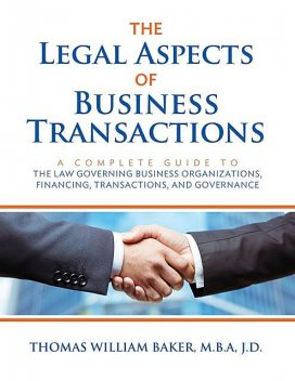 The Legal Aspects of Business Transactions, Thomas William Baker