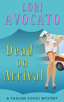 Dead On Arrival, Lori Avocato