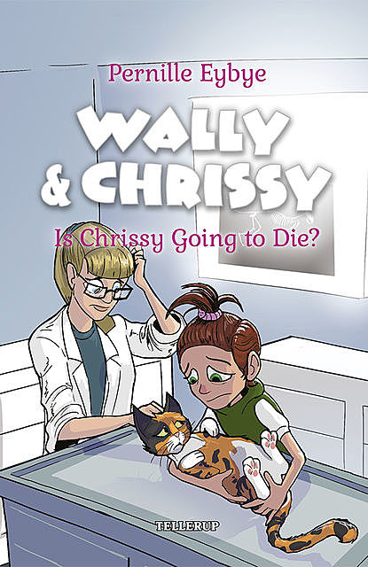 Wally & Chrissy #6: Is Chrissy Going to Die, Pernille Eybye
