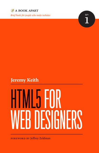 HTML5 for Web Designers, Jeremy Keith
