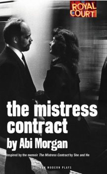The Mistress Contract (Oberon Modern Plays), Abi Morgan, He, She