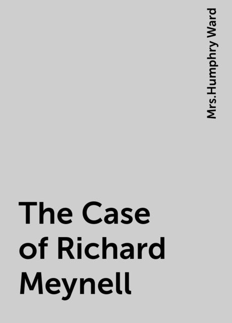 The Case of Richard Meynell,