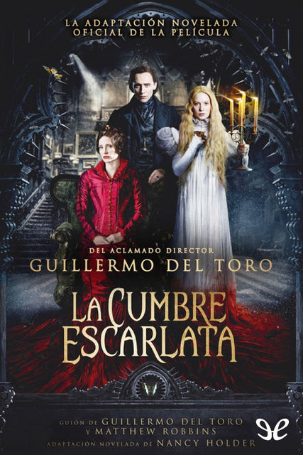 La cumbre escarlata, Guillermo Del Toro, Nancy Holder