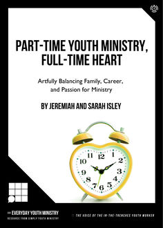 Part-Time Youth Ministry, Full-Time Heart, Jeremiah Isley, Sarah Isley