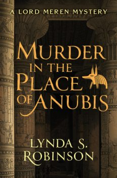 Murder in the Place of Anubis, Lynda S. Robinson
