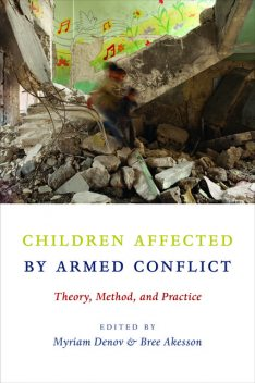 Children Affected by Armed Conflict, Bree Akesson, Myriam Denov