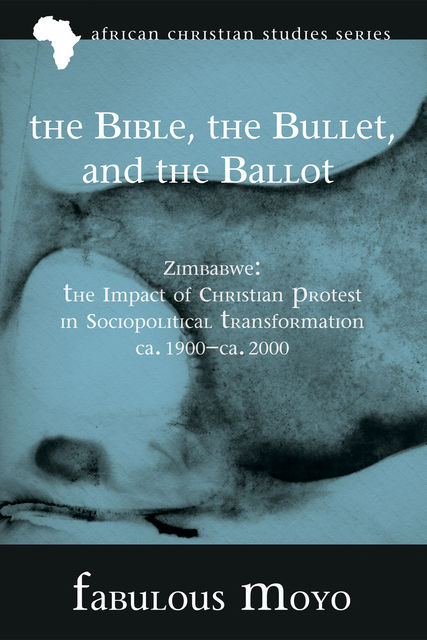 The Bible, the Bullet, and the Ballot, Fabulous Moyo