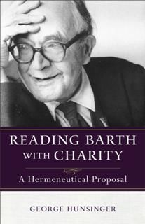 Reading Barth with Charity, George Hunsinger