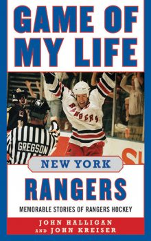 Game of My Life New York Rangers, John Halligan, John Kreiser