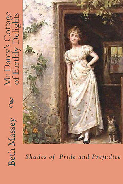 Mr Darcy's Cottage of Earthly Delights, Beth Massey