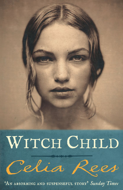 Witch Child, Celia Rees