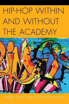 Hip-Hop within and without the Academy, Johan Söderman, Karen Snell