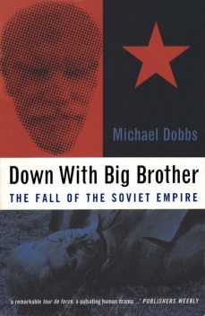 Down with Big Brother, Michael Dobbs