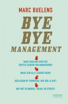 Bye bye management, Marc Buelens