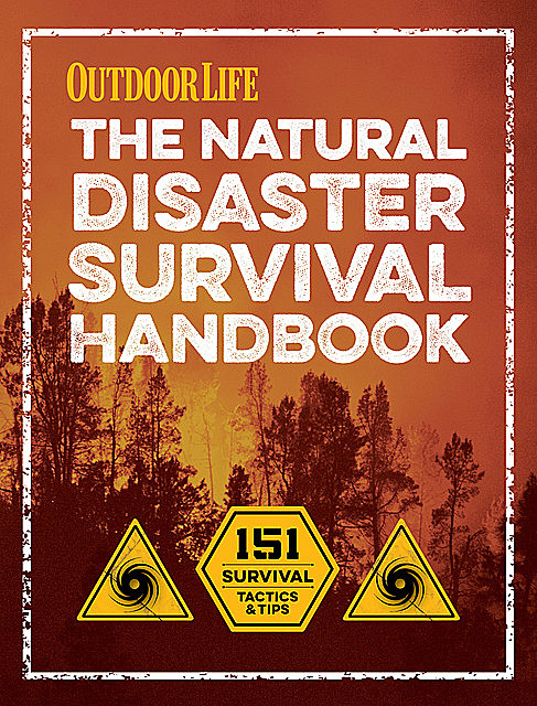 The Natural Disaster Survival Handbook, Tim MacWelch, Editors of Outdoor Life