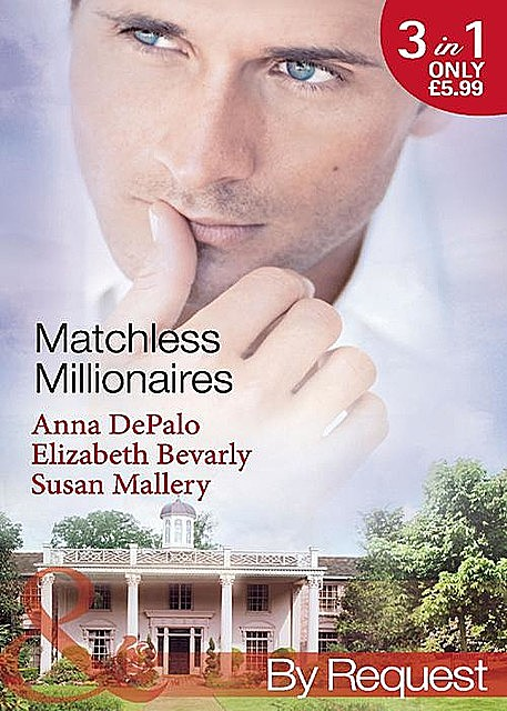 Matchless Millionaires, Elizabeth Bevarly, Anna DePalo, Susan Mallery