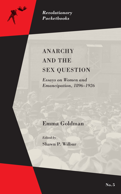 Anarchy and the Sex Question, Emma Goldman