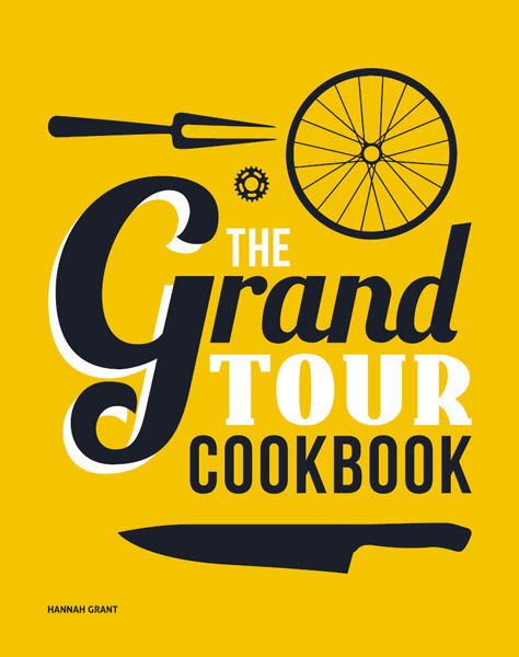 The Grand Tour Cookbook, Hannah Grant