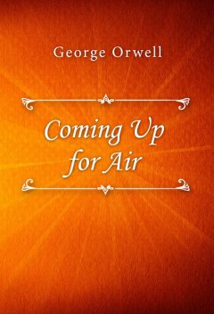 Coming Up for Air, George Orwell