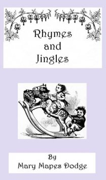 Rhymes and Jingles, Mary Mapes Dodge