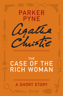The Case of the Rich Woman, Agatha Christie