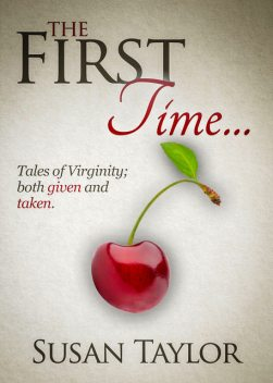 The First Time, Susan Taylor