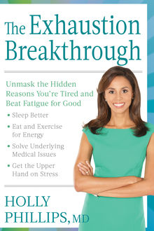 The Exhaustion Breakthrough, Holly Phillips