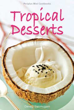 Periplus Mini Cookbooks: Tropical Desserts, Devagi Sanmugam