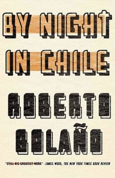 By Night in Chile, Roberto Bolaño