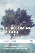 The Becoming of God, Roland Faber