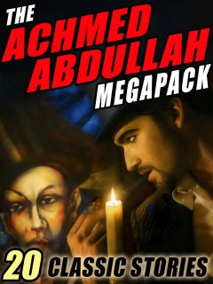 The Achmed Abdullah Megapack, Achmed Abdullah