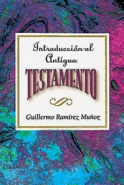 Introducción al Antiguo Testamento AETH, Assoc for Hispanic Theological Education