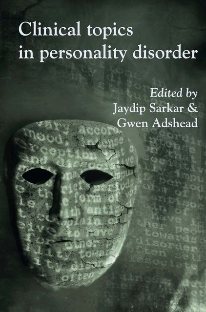 Clinical Topics in Personality Disorder, Gwen Adshead, Jaydip Sarkar