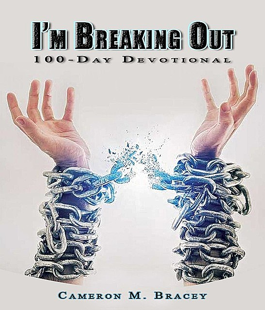 I'm Breaking Out, Cameron M Bracey