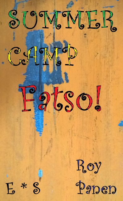 SUMMER CAMP Fatso! (English / Swedish), Roy Panen