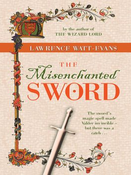 The Misenchanted Sword, Lawrence Watt-Evans