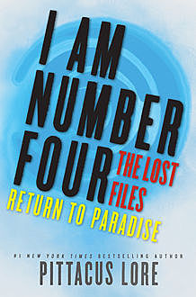 I Am Number Four: The Lost Files: Return to Paradise, Pittacus Lore