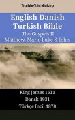 English Danish Turkish Bible – The Gospels II – Matthew, Mark, Luke & John, TruthBeTold Ministry