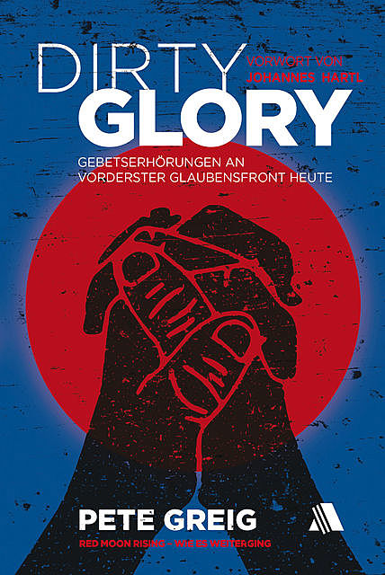Dirty Glory – Deutsche Version, Pete Greig