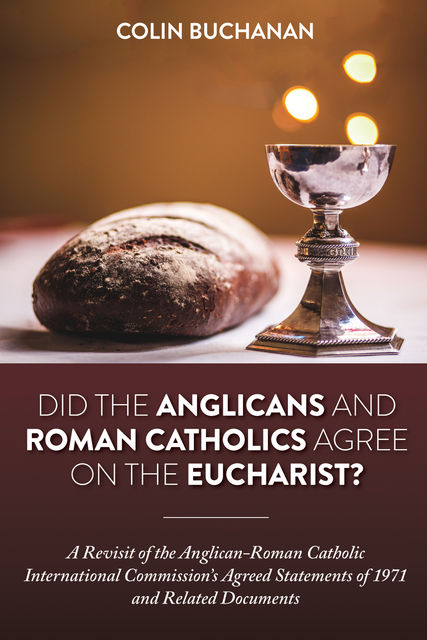 Did the Anglicans and Roman Catholics Agree on the Eucharist, Colin Buchanan