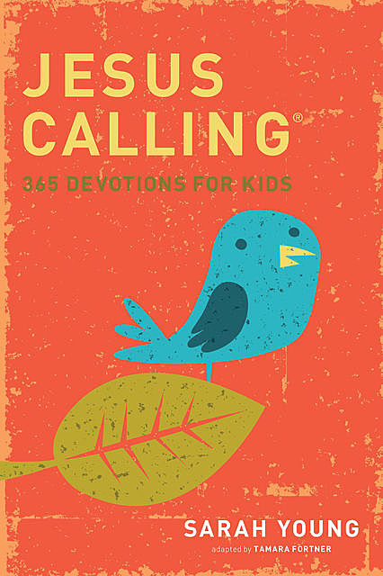 Jesus Calling: 365 Devotions For Kids, Sarah Young