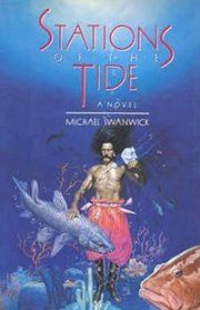 Stations of the Tide, Michael Swanwick