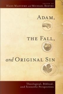 Adam, the Fall, and Original Sin, Hans Reeves, Michael Reeves Madueme