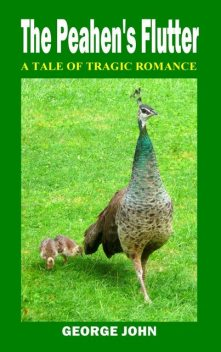 The Peahen's Flutter, George John