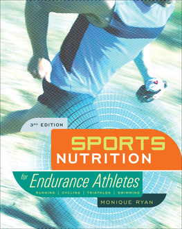 Sports Nutrition for Endurance Athletes, 3rd Ed, M.S, R.D, Monique Ryan, LDN CSSD