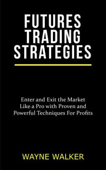 Futures Trading Strategies, Wayne Walker