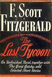 The Last Tycoon, Francis Scott Fitzgerald