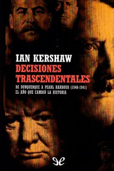 Decisiones trascendentales, Ian Kershaw