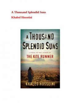 A Thousand Splendid Suns By Khaled Hosseini, Khaled Hosseini