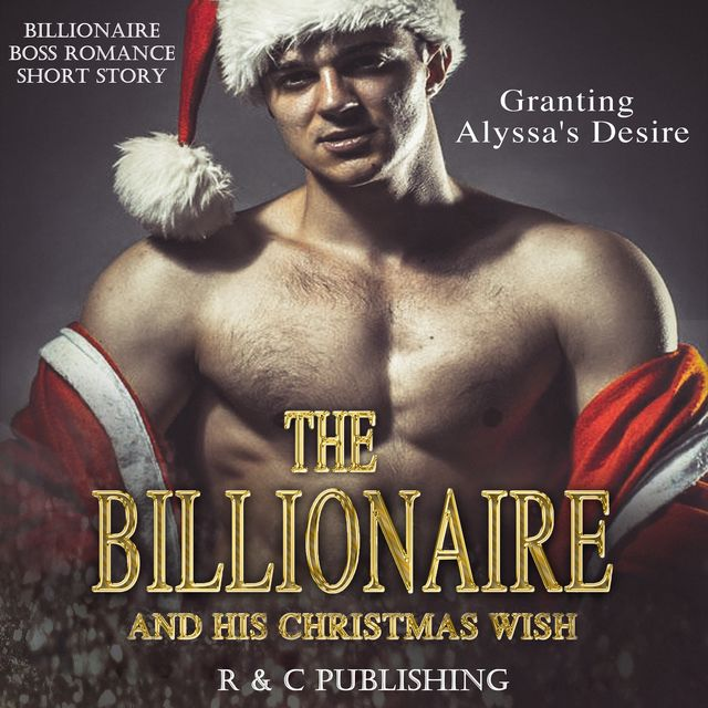 The Billionaire and His Christmas Wish, C Publishing